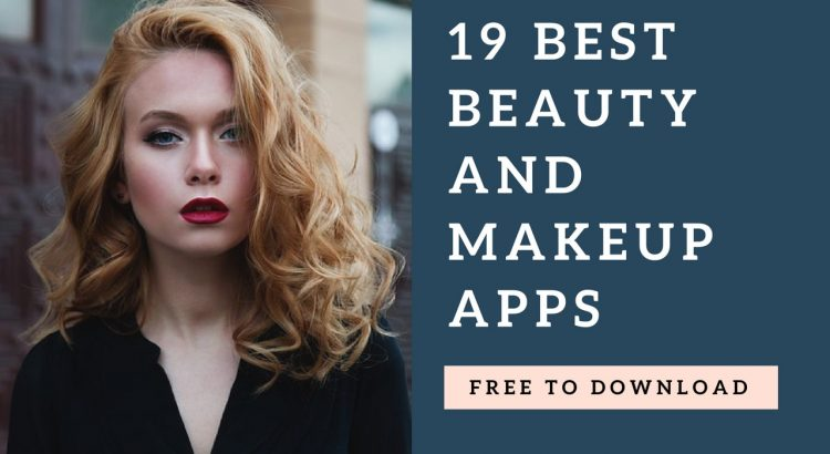 19 Best Beauty and Makeup Apps- Free to Download